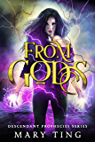 From Gods (Descendant Prophecies Book 1)