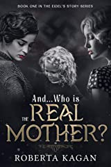 And...Who Is The Real Mother?: Book One in the Eidel's Story Series Kindle Edition