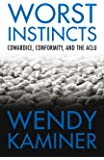 Worst Instincts: Cowardice, Conformity, and the ACLU