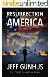 Resurrection America (A Gripping, Action-Packed Thriller) (English Edition)