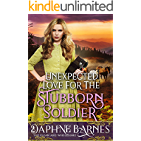 Unexpected Love For The Stubborn Soldier: A Clean Western Historical Romance Novel