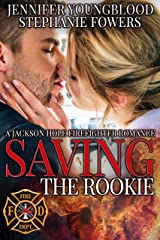 Saving the Rookie (Jackson Hole Firefighter Romance Book 4) Kindle Edition