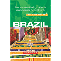 Brazil - Culture Smart!: The Essential Guide to Customs & Culture (English Edition)