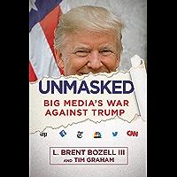 Unmasked: Big Media's War Against Trump