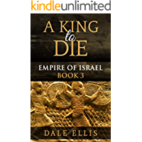 A King to Die: Empire of Israel Book 3