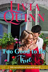 Too Good to Be True: A Novel of Romance and Suspense (Calloways of Rainbow Bayou Book 2)