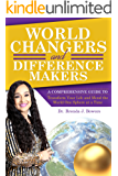 World Changers and Difference Makers: A Comprehensive Guide to Transform Your Life and Mend the World One Sphere at a Time