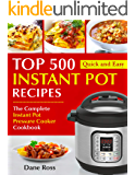 Top 500 Instant Pot Recipes: The Complete Instant Pot Pressure Cooker Cookbook (Instant Pot Cookbook 1)