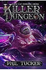 Killer Dungeon (Euphoria Online Book 3) Kindle Edition