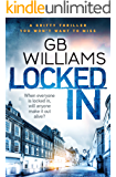 Locked In: a gritty thriller you won't want to miss (The Locked Trilogy Book 2)