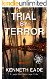 Trial by Terror: A Lawyer Brent Marks Legal Thriller (Brent Marks Legal Thriller Series Book 6)