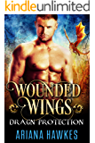 Wounded Wings: Dragon Shifter Romance (In Dragn Protection Book 3)