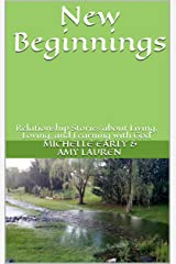 New Beginnings: Relationship Stories about Living, Loving, and Learning with God Kindle Edition