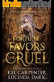 Fortune Favors the Cruel (Dark Maji Book 1)