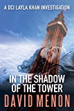 In The Shadow of the Tower (DCI Layla Khan Book 1)