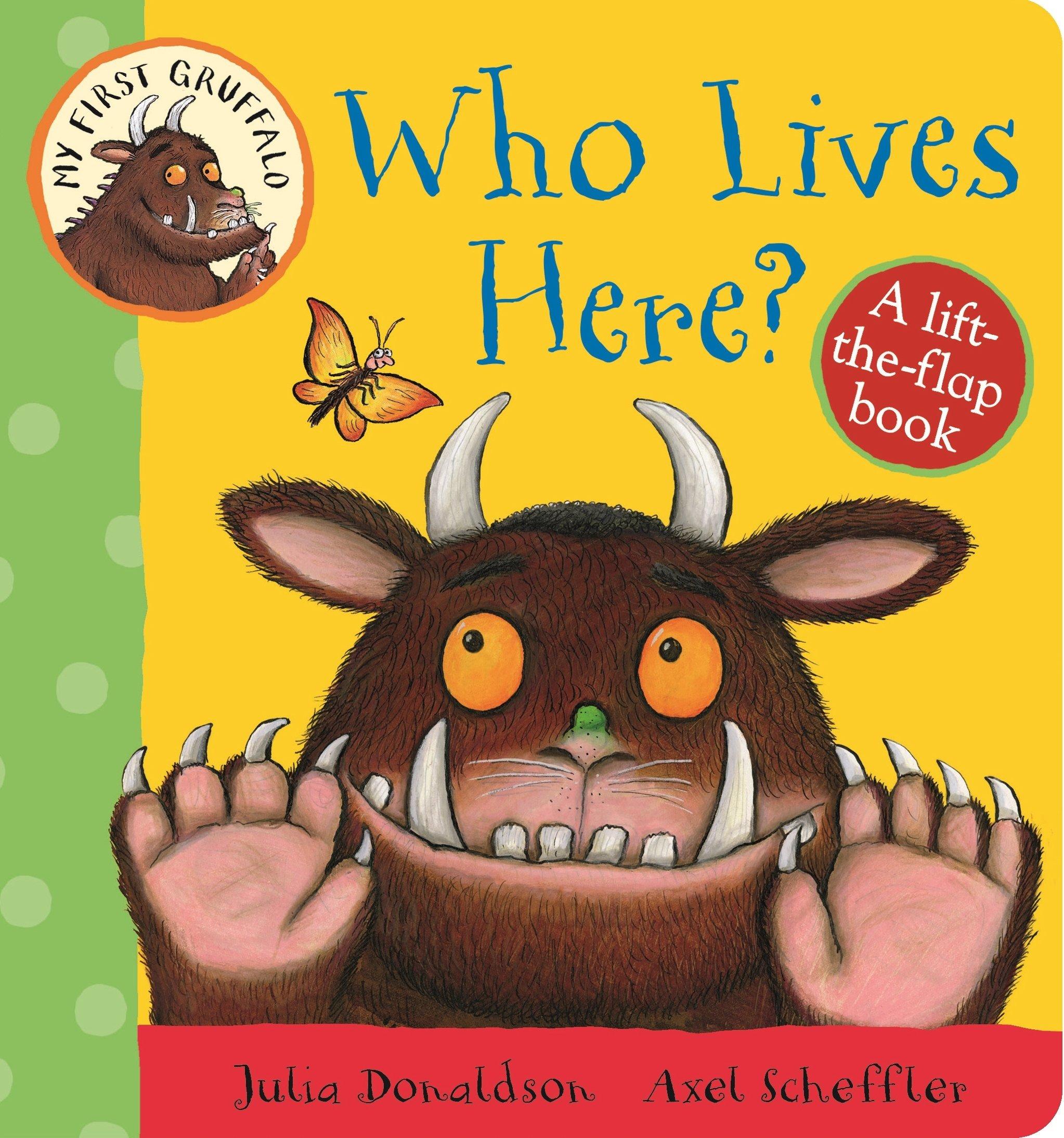 My First Gruffalo: Who Lives Here? Lift-the-Flap Book: A Lift-the-Flap Book: Amazon.es: Donaldson, Julia: Libros en idiomas extranjeros