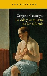 La vida y las muertes de Ethel Jurado (Narrativa del Acantilado nº 186) (