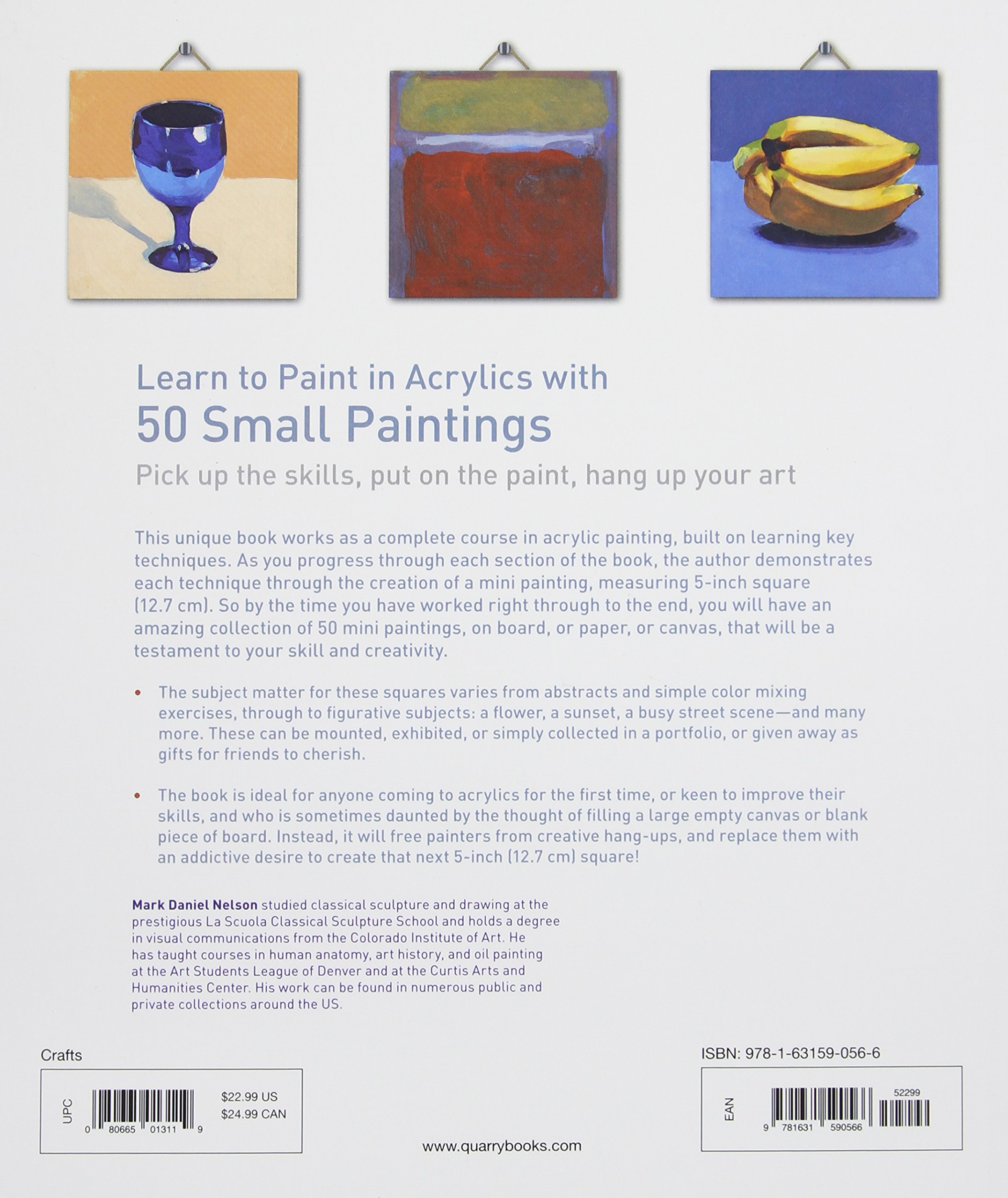 Learn to Paint in Acrylics with 50 Small Paintings: Pick up the skills *  Put on the paint * Hang up your art: Mark Daniel Nelson: 9781631590566:  Amazon.com: ...