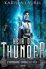 Heir of Thunder: A Young Adult Steampunk Fantasy (Stormbourne Chronicles Book 1) Kindle Edition