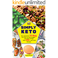 Simply Keto: Your Essential 21-Day Full Plan to Lose Weight and Gain Energy, with 125+ Low-Carb Recipes