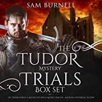 The Tudor Mystery Trials Box Set: The Tudor Heresy, A Queen's Spy and A Queen's Traitor - Medieval Military Historical Fiction (Mercenary For Hire)