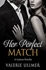 Her Perfect Match: A Liaison Novella Kindle Edition