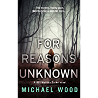 For Reasons Unknown: A gripping crime debut that keeps you guessing until the last page (DCI Matilda Darke, Book 1)