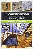 La construction écologique : Matériaux et techniques