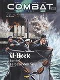"""Combat : Mer, Tome 2 : U-Boote : Lorient, la base des """"as"""""""