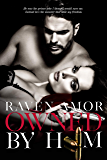 Owned by Him (Dark Romance): Standalone (English Edition)