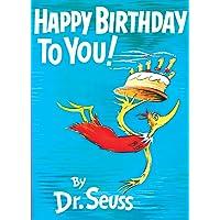 Happy Birthday to You! (Classic Seuss)