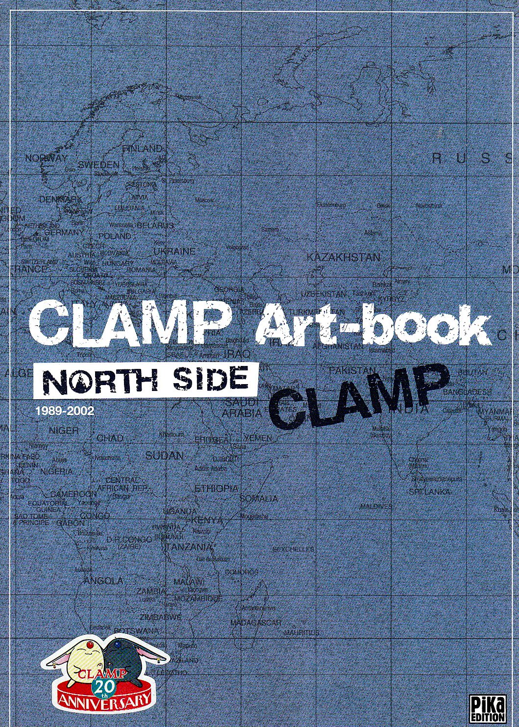 CLAMP North Side : Art-book 1989-2002 Broché – 25 avril 2006 Editions Pika 2845995377 Comics & mangas Mangas divers