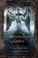 The Shadowhunter's Codex (The Mortal Instruments)