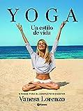Yoga, un estilo de vida: 5 pasos para el completo bienestar (Prácticos)