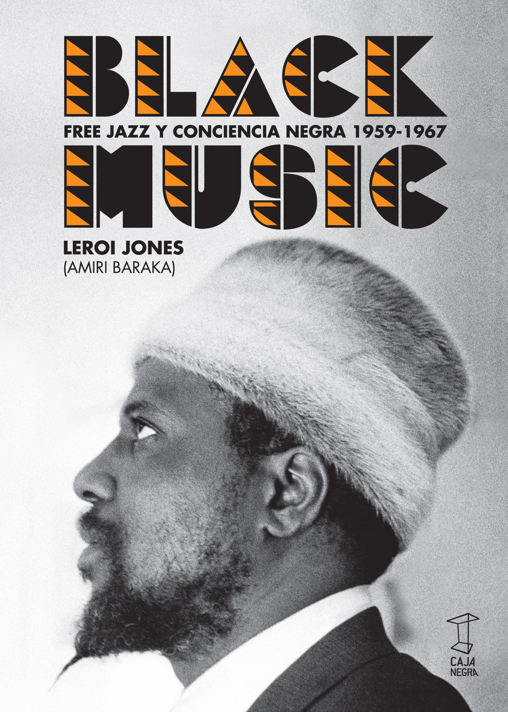 Black Music: Free Jazz y conciencia negra 1959-1967
