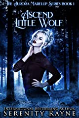 Ascend Little Wolf: The Aurora Marelup Series Kindle Edition