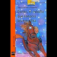 Danko, el caballo que conocía las estrellas (eBook-ePub) (El Barco de Vapor Naranja nº 52)