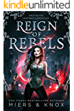 Reign of Rebels (Half-Blood Huntress Chronicles Book 4)