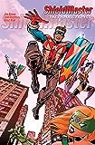 ShieldMaster: The Phoenix Project!: Four Friends . . . Sudden Strange Powers!
