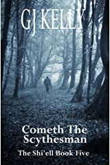 Cometh The Scythesman: Book Five (The Shi'ell 5) Kindle Edition