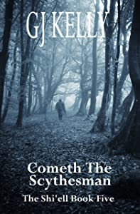 Cometh The Scythesman: Book Five (The Shi'ell 5)