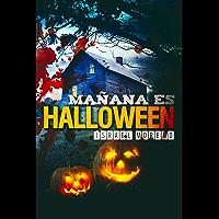 MAÑANA ES HALLOWEEN: (Tomorrow is Halloween) (Spanish edition)