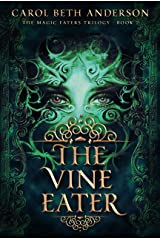 The Vine Eater (The Magic Eaters Trilogy Book 2) Kindle Edition