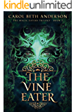 The Vine Eater (The Magic Eaters Trilogy Book 2)