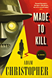Made to Kill: A Ray Electromatic Mystery (Ray Electromatic Mysteries)