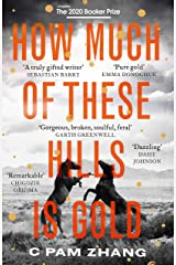 How Much of These Hills is Gold: Longlisted for the Booker Prize 2020 Kindle Edition