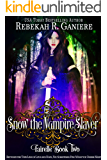 Snow the Vampire Slayer (Fairelle Book 2)