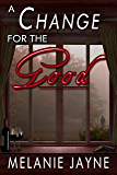A Change for the Good (Change Series Book 1)