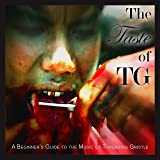 The Taste of TG (A Beginner's Guide To The Music Of Throbbing Gristle) [HQCD(高音質CD)仕様/紙ジャケット/解説付/国内盤](TRCP222)