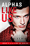 Alphas Like Us (Like Us Series: Billionaires & Bodyguards Book 3)